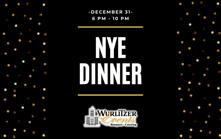 NYE Dinner at Wurlitzer Events